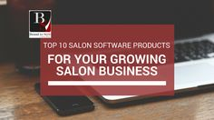 Top 10 Salon Software Products for Your Growing Salon Business - Bound for Style Software Products, Salon Software, Small Salon, Salon Business, Hair Care Tips, Salons, Top, Style, Swag
