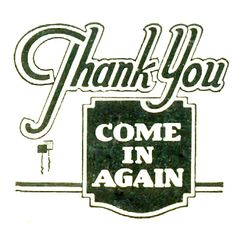 Thank you come again