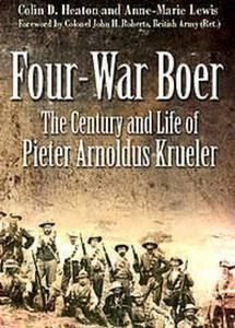 Buy Four-War Boer: The Century and Life of Pieter Arnoldus Krueler by Colin D. Heaton and Read this Book on Kobo's Free Apps. Discover Kobo's Vast Collection of Ebooks and Audiobooks Today - Over 4 Million Titles! Books To Read, My Books, Belgian Congo, Armed Conflict, German Army, African History, Founding Fathers, British Army, World War I