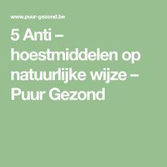 5 Anti – hoestmiddelen op natuurlijke wijze – Puur Gezond