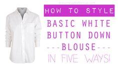 16 5 Ways to Style Basic White Button Down Blouse White Button Down, Buttercup, Dress Me Up, 5 Ways, Button Downs, Buttons, Blouse, Dresses, Style