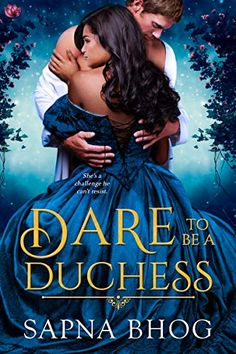 Dare to be a Duchess by Sapna Bhog Dance Meaning, 19th Century England, Indian Heroine, Writing Romance, Indian Heritage, Lie To Me, The New Normal, Kissing Him, Divide And Rule