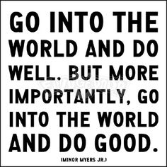 """This is one of my favorite quotes of all time! Perfectly demonstrates both the difference between the words """"good"""" and """"well"""", and the true definition of success. I want my students to do well.but even more importantly, I want them to do good! Great Quotes, Quotes To Live By, Me Quotes, Inspirational Quotes, Gold Quotes, Advice Quotes, Success Quotes, Motivational, Cool Words"""