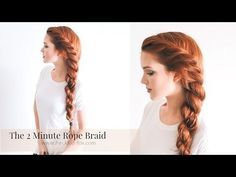 The 2 Minute Rope Braid Hairstyle | The Freckled Fox - YouTube