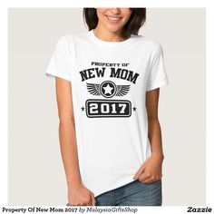 Property Of New Mom 2017 T Shirt