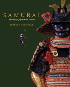 Samurai: The Story of Japan's Great Warriors by Stephen Turnbull http://www.amazon.com/dp/1856487032/ref=cm_sw_r_pi_dp_lvWEwb08TFZ9G