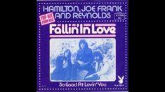 Hamilton, Joe Frank & Reynolds - Fallin' In Love (HQ)
