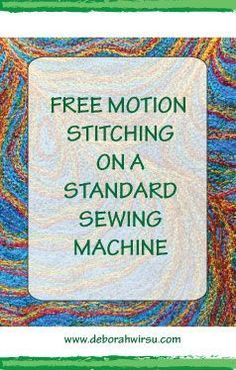 Tips for free motion stitching on a standard domestic sewing machine. These tips are useful for free motion quilting, thread sketching, thread painting and machine embroidery.