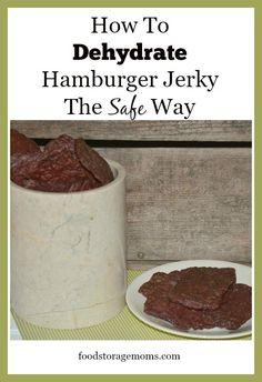 How To Dehydrate Hamburger Jerky The Safe Way | via www.foodstoragemoms.com