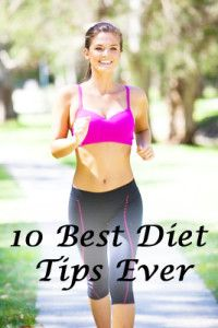 10 Best diet tips ever. Love this because its easy and practical.