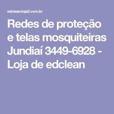 Redes de proteção e telas mosquiteiras  Jundiaí 3449-6928 - Loja de edclean