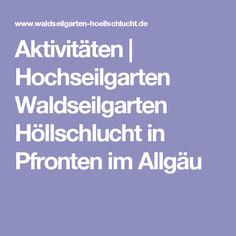 Aktivitäten | Hochseilgarten Waldseilgarten Höllschlucht in Pfronten im Allgäu
