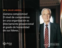 Tip 4 de #SaludLaboral: ¡Genera compromiso! El nivel de compromiso en una organización es directamente proporcional al grado de honestidad de sus líderes.