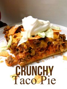 Crunchy Taco Pie Recipe - Easy Meals