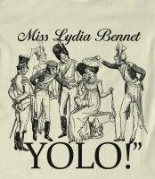 Lydia Bennet YOLO T-shirt...hahahahaha