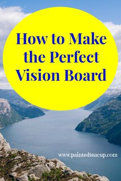 How to Make the Perfect Vision Board. Goal Setting, Law of Attraction. www.paintedteacup.com