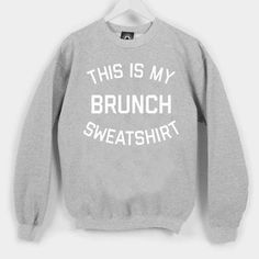 This is my brunch sweatshirt Unisex Sweatshirts