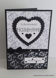 12 A4 Two Hearts Backing Papers on Craftsuprint created by Katrina Mills - I used the 2 black and white papers to back this beautiful elegant birthday card for my husband.  Covering the seam with black ribbon tied into a bow and added pearl hearts. I then layered 2 large scalloped hearts onto the top half and a simple 'Happy Birthday' banner to the bottom right corner and attached black diamantes for the finishing touch.