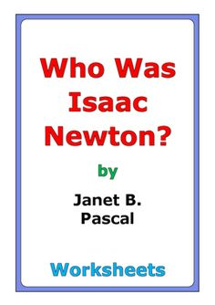 """45 pages of worksheets for the book """"Who Was Isaac Newton?"""" by Janet Pascal."""