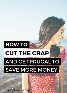 You know you should save money, but the desire to spend is overpowering! Here's how to cut the crap so you can adopt a frugal lifestyle.