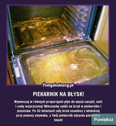 Piekarnik Oven Cleaning, Cleaning Hacks, Detox Your Home, Guter Rat, Dyi, Pinterest Projects, Diy Cleaners, Simple Life Hacks, Shabby