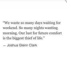 Live the moment...