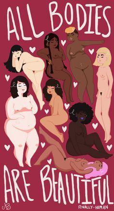 """finally-human: """" All Bodies Are Beautiful - Abbie Bevan"""""""