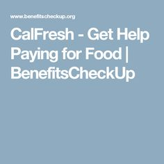 CalFresh - Get Help Paying for Food   BenefitsCheckUp