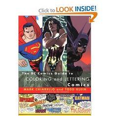 DC Comics Guide to Coloring and Lettering Comics: Mark Chiarello, Todd Klein, Jim Steranko: 9780823010301: Amazon.com: Books