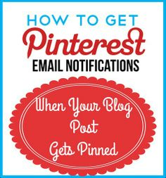 Pinterest email notifications - get notified when a post is pinned from your blog and what to do with the information.