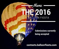 "[LAST CALL] Submit your ideas for the ""Name the 2016 Balloon Fiesta"" Theme Contest. Submissions close at 12pm MST, May 7, 2015.   Submit your idea here---> http://contests.balloonfiesta.com/ for a chance to win some great prizes! ‪#‎BalloonFiesta‬"