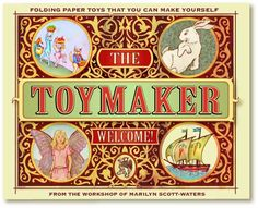 T H E T O Y M A K E R - little world of paper toys, holiday cards, valentines, sun boxes, baskets and bags, origami and ephemera for you to make with kids. sweet site.