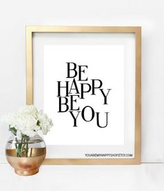 Be HAPPY Be YOU Print