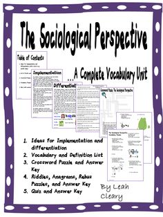 The vocabulary of Sociology can be daunting for high school students. That's why it's important to guide them through it. After several years of teaching sociology, these are the 22 most important terms I think they need to know in a unit on the sociological perspective, complete with list, definitions, puzzles, quiz, and answer keys!