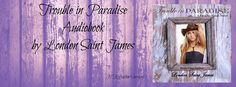 Hello! Today I am pleased to welcome London Saint James to my blog to promote her audio release of Trouble in Paradise.  Trouble in Paradise A Paradise Ranch Novel Book 2 Genre: Contemporary …