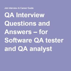 qa interview questions and answers for software qa tester and qa analyst