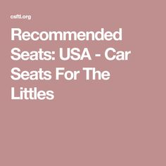 Recommended Seats: USA - Car Seats For The Littles