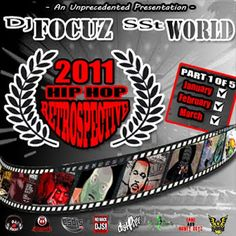 DJ FOCUZ MIXTAPES: DJ FOCUZ AND SST WORLD PRESENTS 2011 HIP HOP RETRO...