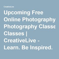 Upcoming Free Online Photography Classes | CreativeLive - Learn. Be Inspired.