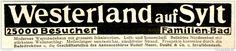 Original-Werbung/ Anzeige 1910 - WESTERLAND AUF SYLT - ca. 130 X 30 mm