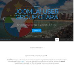Joomla! Ceará Tecnologia utilizada: PHP, JavaScript, JQuery, HTML5, CSS3, MySql,