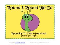 "$2.25 ""Round & Round We Go"" is a set of sorting activities for rounding to tens, hundreds, and thousands.    This activity meets the Common Core Standards for third grade 3.NBT.1 - Using place value understanding to round whole numbers to the nearest 10 or 100. I added rounding to the nearest 1,000 as an extension."