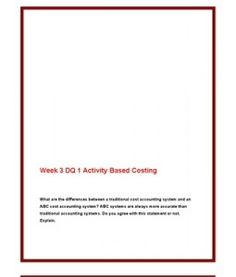 ACC561   ACC 561 (VERSION 4)   Week 3 DQ 1 Activity Based Costing --> http://www.scribd.com/doc/141684839/acc561-acc-561-version-4-week-3-dq-1-activity-based-costing