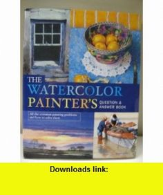 The Watercolor Painters Question  Answer Book (9780785817406) Angela Gair , ISBN-10: 0785817409  , ISBN-13: 978-0785817406 ,  , tutorials , pdf , ebook , torrent , downloads , rapidshare , filesonic , hotfile , megaupload , fileserve
