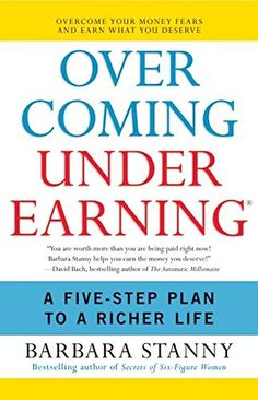 Overcoming Underearning(R): A Five-Step Plan to a Richer Life by Barbara Stanny http://www.amazon.com/dp/006081862X/ref=cm_sw_r_pi_dp_aNRawb1DAJKHT