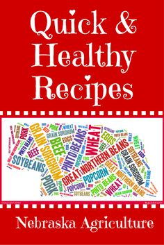 Enjoy these quick and healthy recipes made with Nebraska agricultural products