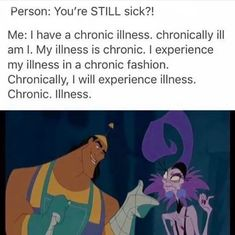 health quotes person: youre STILL sick me: I have a chronic illness. chronically ill am I. my illness is chronic. I experience my illness in a chronic fashion. i will experience illness. Chronic Illness Humor, Chronic Illness Quotes, Chronic Migraines, Rheumatoid Arthritis, Crohns Disease Quotes, Lupus Quotes, Fatigue Causes, Chronic Fatigue Syndrome, Pcos