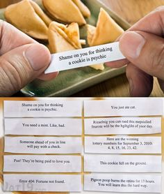 taunting and sarcastic fortune cookies Funny Fortune Cookies, Fortune Cookie Quotes, Funny Fortunes, Good Fortune, No Bake Cookies, New Years Eve Party, Cookie Recipes, Nom Nom, Blog