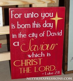Netties Expressions Rustic Wood Sign - Christmas Sign - For unto you is born this day in the city of David a Saviour which is Christ the Lord. - Luke 2:11