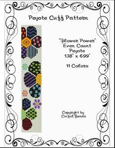 Flower Power is a PDF peyote stitch pattern using Miyuki 11/0 Delicas. The PDF pattern includes the following: 1. The pattern design 2.